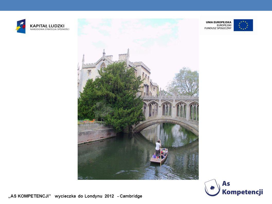 """""""AS KOMPETENCJI wycieczka do Londynu 2012 - Cambridge"""