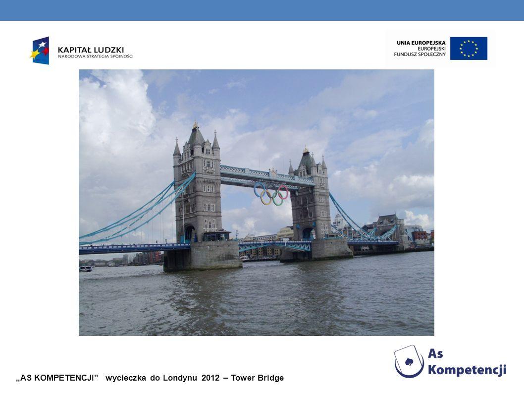 """""""AS KOMPETENCJI wycieczka do Londynu 2012 – Tower Bridge"""