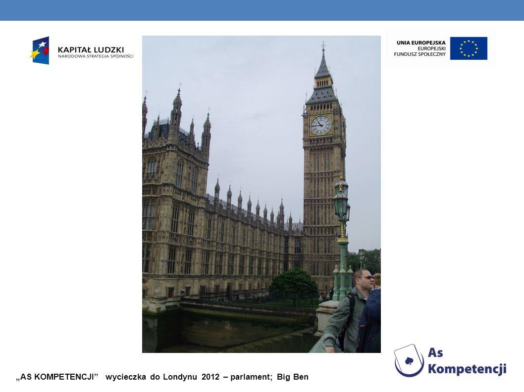 """""""AS KOMPETENCJI wycieczka do Londynu 2012 – parlament; Big Ben"""