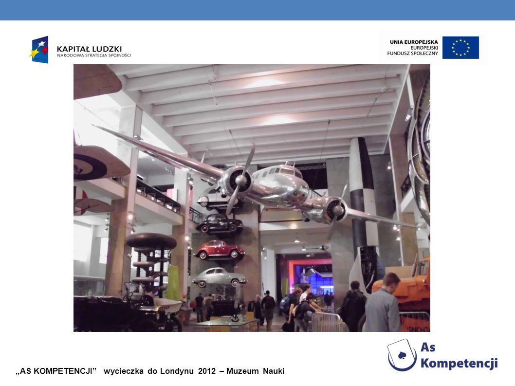 """""""AS KOMPETENCJI wycieczka do Londynu 2012 – Muzeum Nauki"""