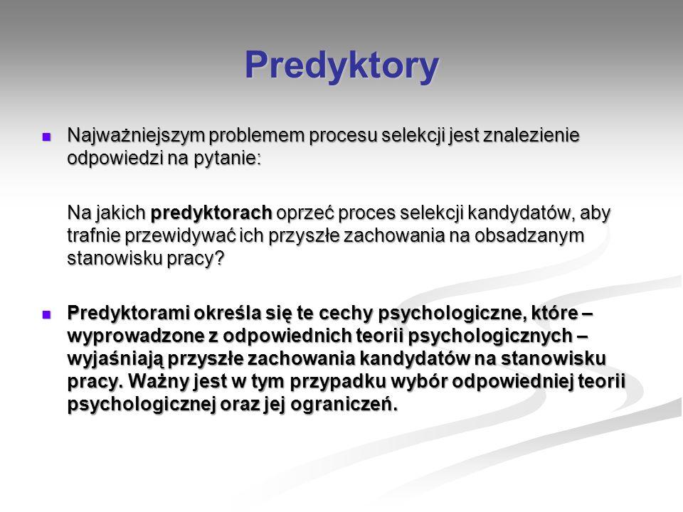Predyktory Najważniejszym problemem procesu selekcji jest znalezienie odpowiedzi na pytanie: