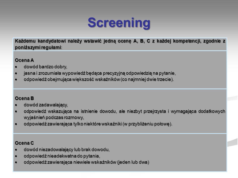 ScreeningKażdemu kandydatowi należy wstawić jedną ocenę A, B, C z każdej kompetencji, zgodnie z poniższymi regułami: