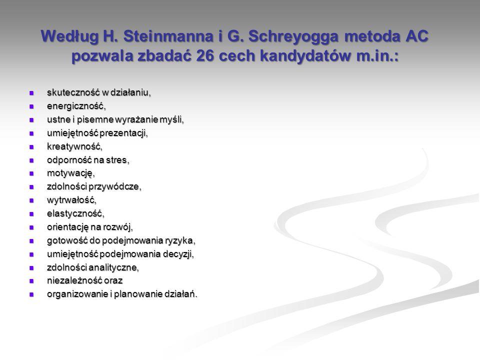 Według H. Steinmanna i G. Schreyogga metoda AC pozwala zbadać 26 cech kandydatów m.in.: