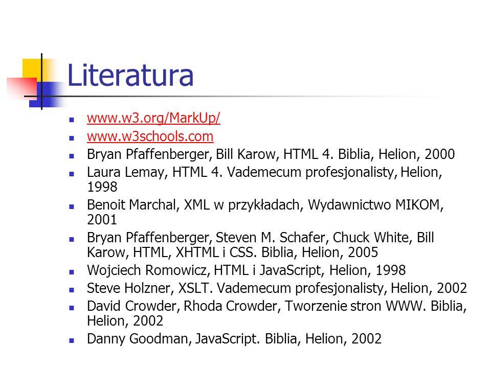Literatura www.w3.org/MarkUp/ www.w3schools.com