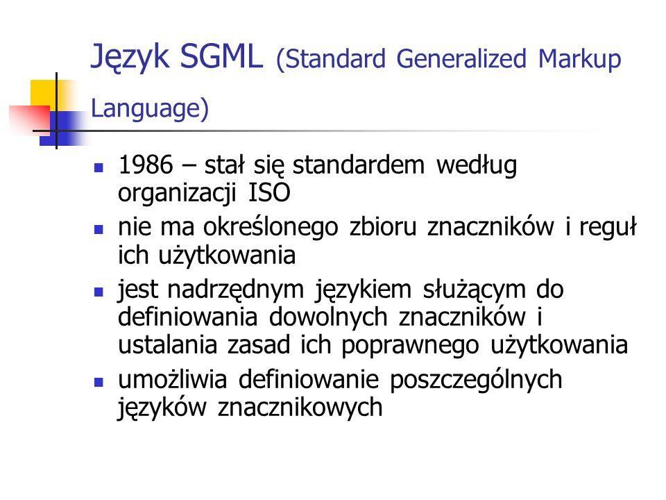 Język SGML (Standard Generalized Markup Language)