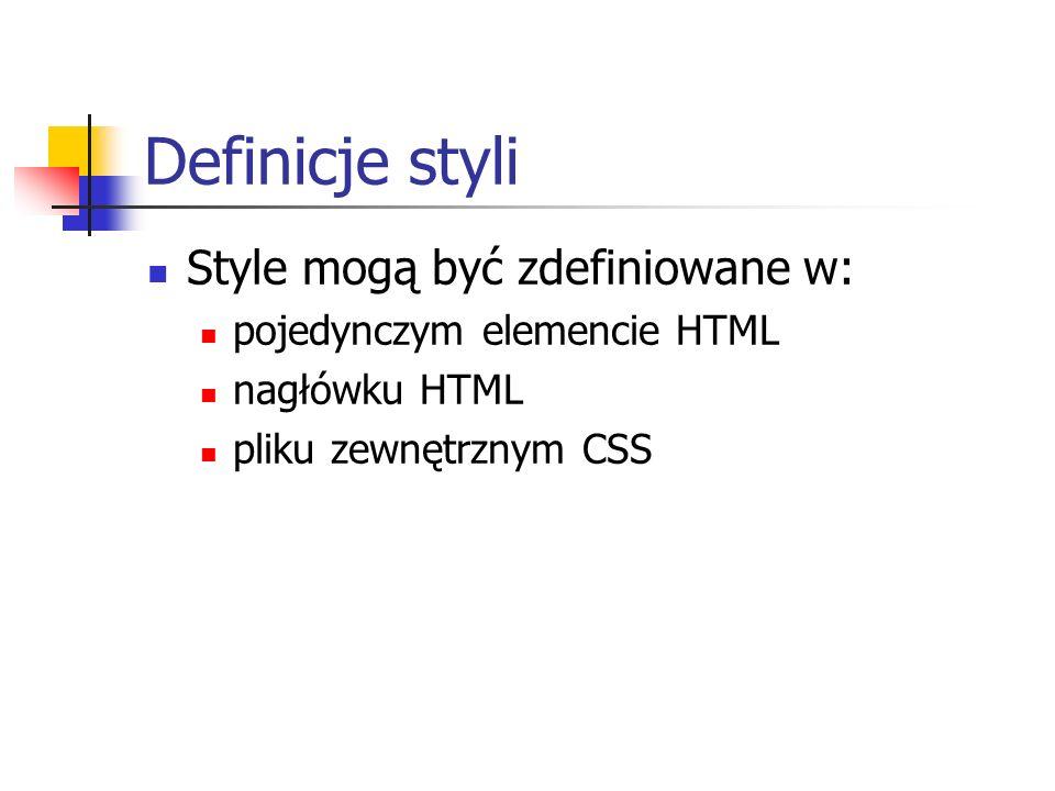 Definicje styli Style mogą być zdefiniowane w: