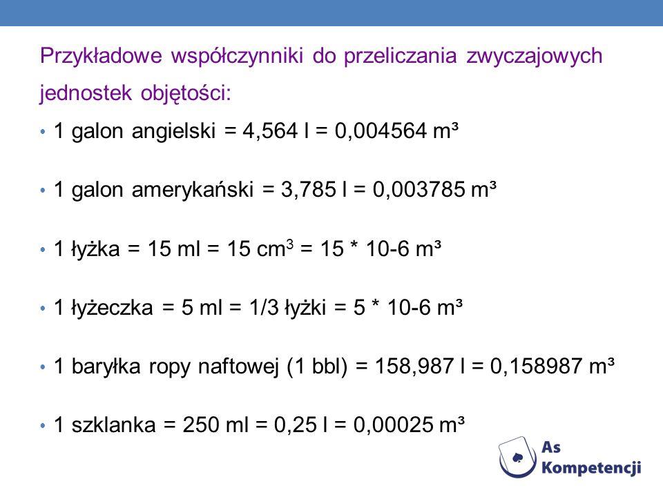 Przykładowe współczynniki do przeliczania zwyczajowych jednostek objętości: