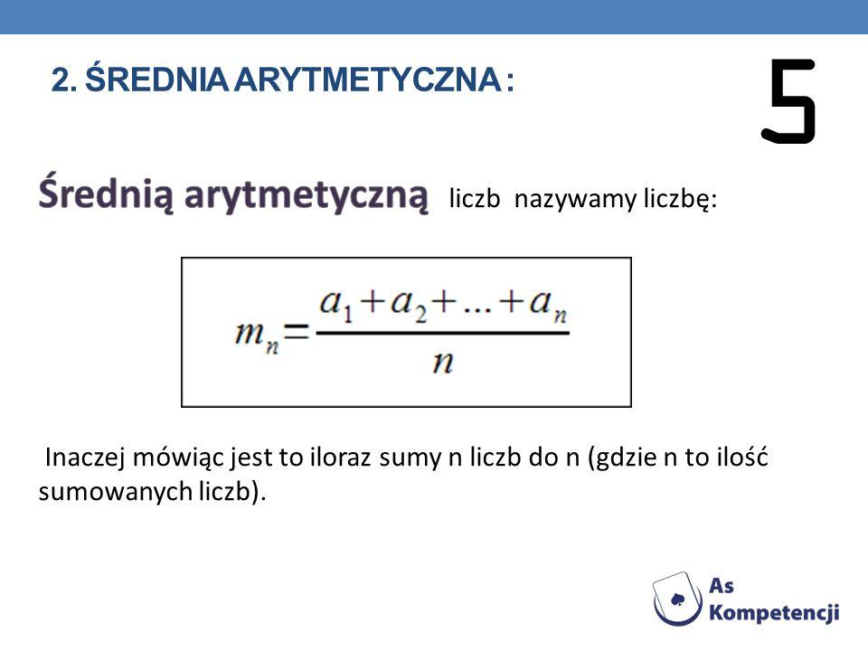 2. Średnia arytmetyczna :