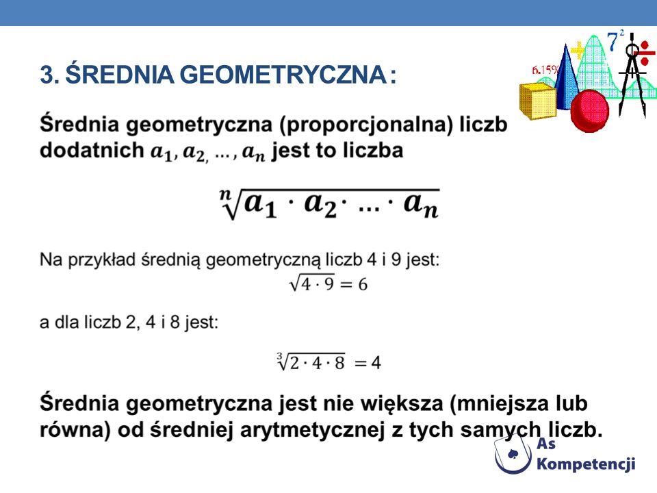 3. Średnia geometryczna :