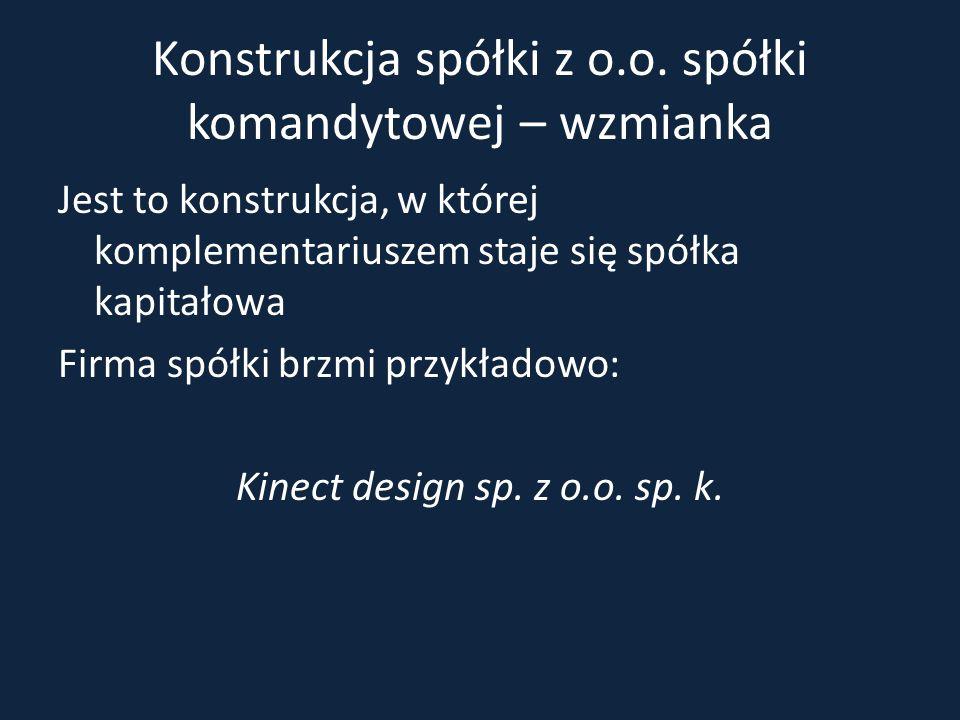 Konstrukcja spółki z o.o. spółki komandytowej – wzmianka