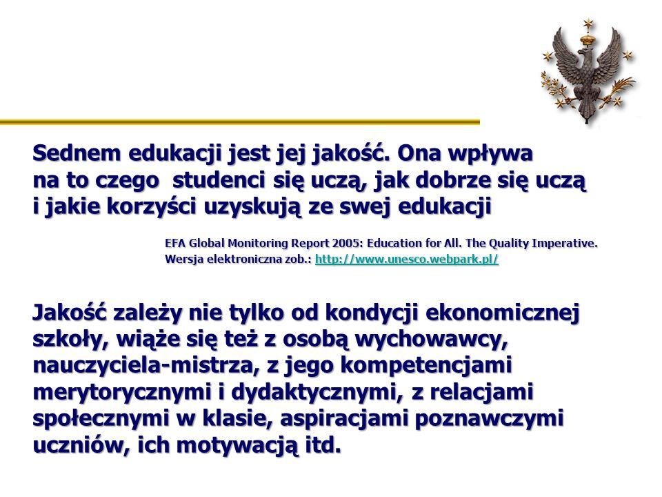 Sednem edukacji jest jej jakość. Ona wpływa