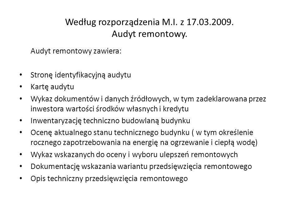 Według rozporządzenia M.I. z 17.03.2009. Audyt remontowy.
