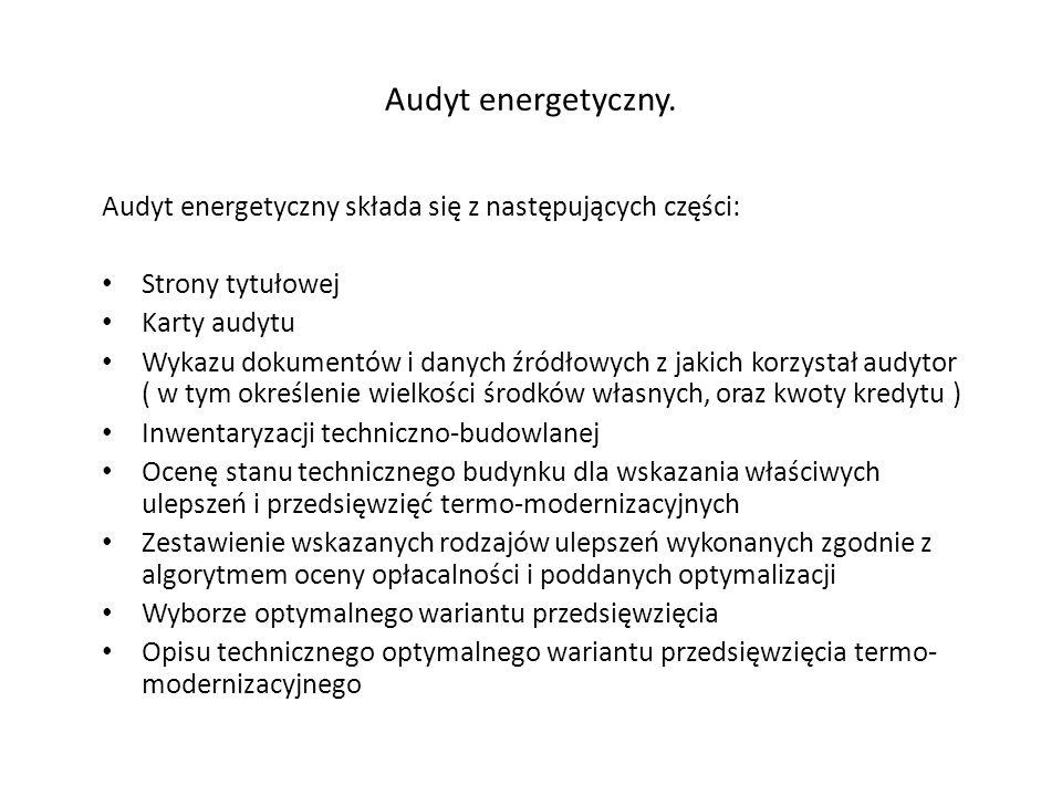 Audyt energetyczny. Audyt energetyczny składa się z następujących części: Strony tytułowej. Karty audytu.