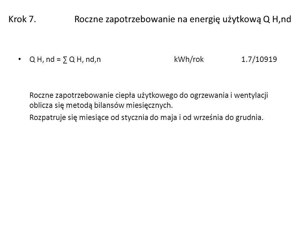 Krok 7. Roczne zapotrzebowanie na energię użytkową Q H,nd