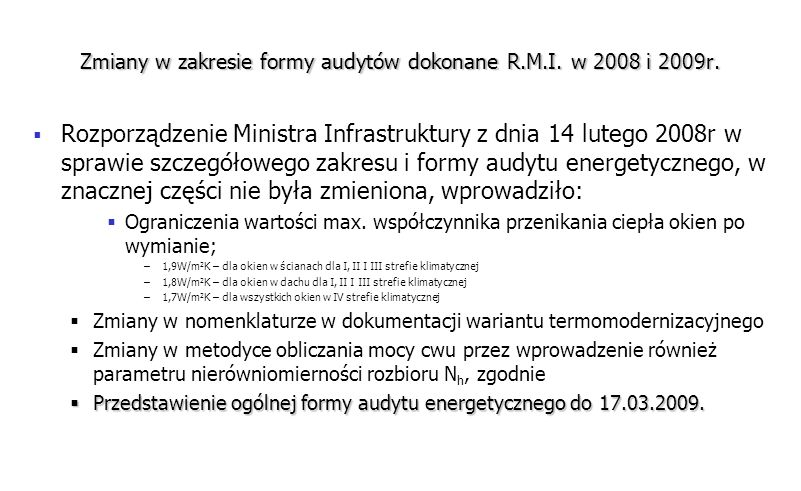 Zmiany w zakresie formy audytów dokonane R.M.I. w 2008 i 2009r.