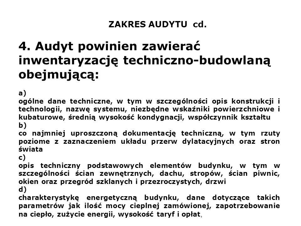 ZAKRES AUDYTU cd.4. Audyt powinien zawierać inwentaryzację techniczno-budowlaną obejmującą: a)