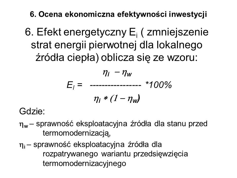 6. Ocena ekonomiczna efektywności inwestycji