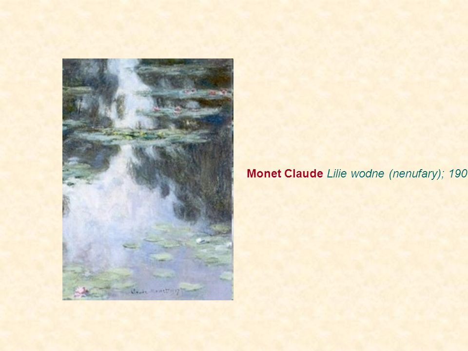 Monet Claude Lilie wodne (nenufary); 1907
