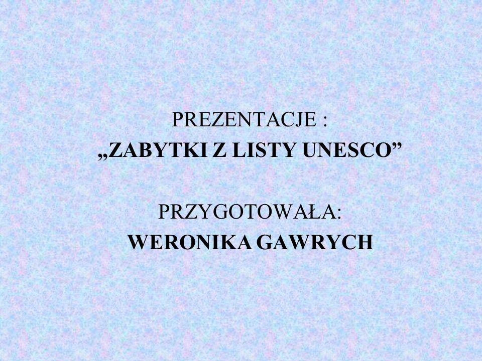 """""""ZABYTKI Z LISTY UNESCO"""