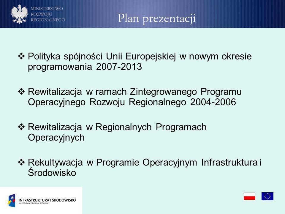 Plan prezentacji Polityka spójności Unii Europejskiej w nowym okresie programowania 2007-2013.