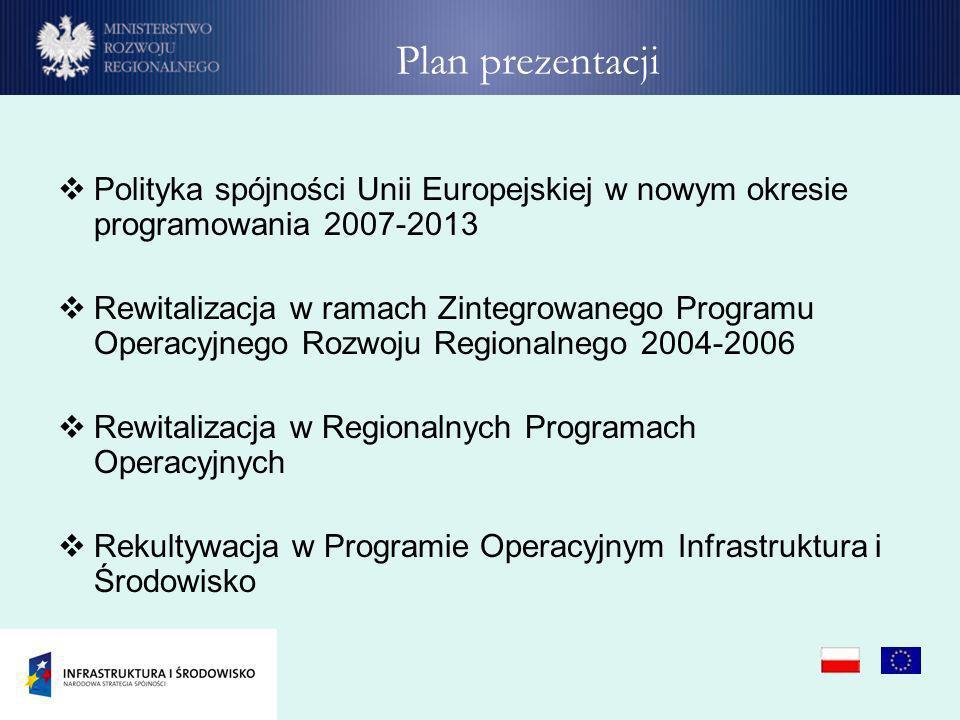 Plan prezentacjiPolityka spójności Unii Europejskiej w nowym okresie programowania 2007-2013.