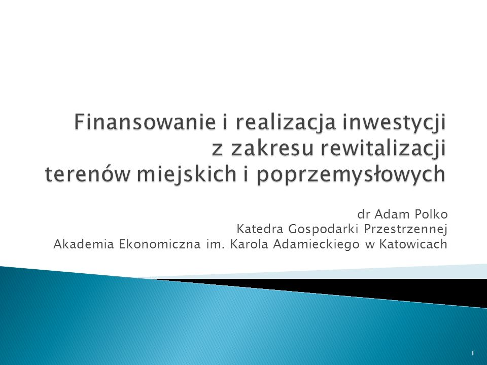 Finansowanie i realizacja inwestycji z zakresu rewitalizacji terenów miejskich i poprzemysłowych