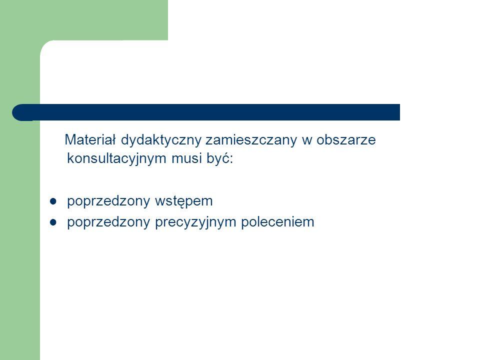 Materiał dydaktyczny zamieszczany w obszarze konsultacyjnym musi być: