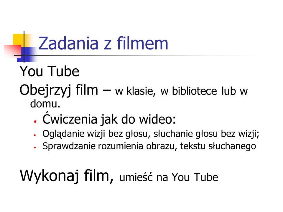 Zadania z filmem Wykonaj film, umieść na You Tube You Tube