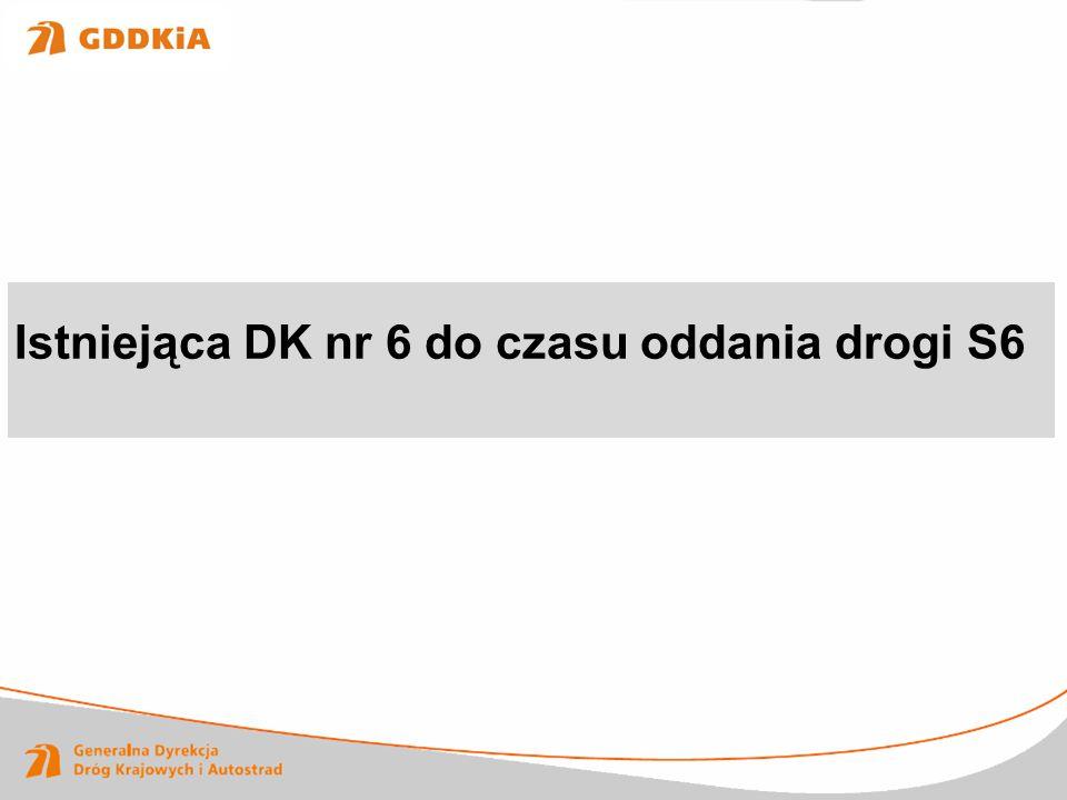 Istniejąca DK nr 6 do czasu oddania drogi S6