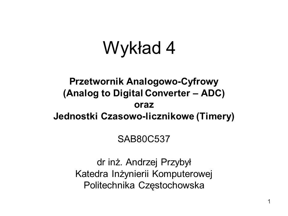 Wykład 4 Przetwornik Analogowo-Cyfrowy