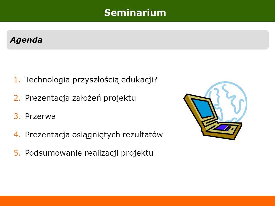 Seminarium Agenda Technologia przyszłością edukacji