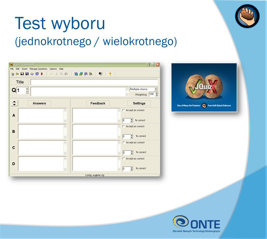 Test wyboru (jednokrotnego / wielokrotnego)