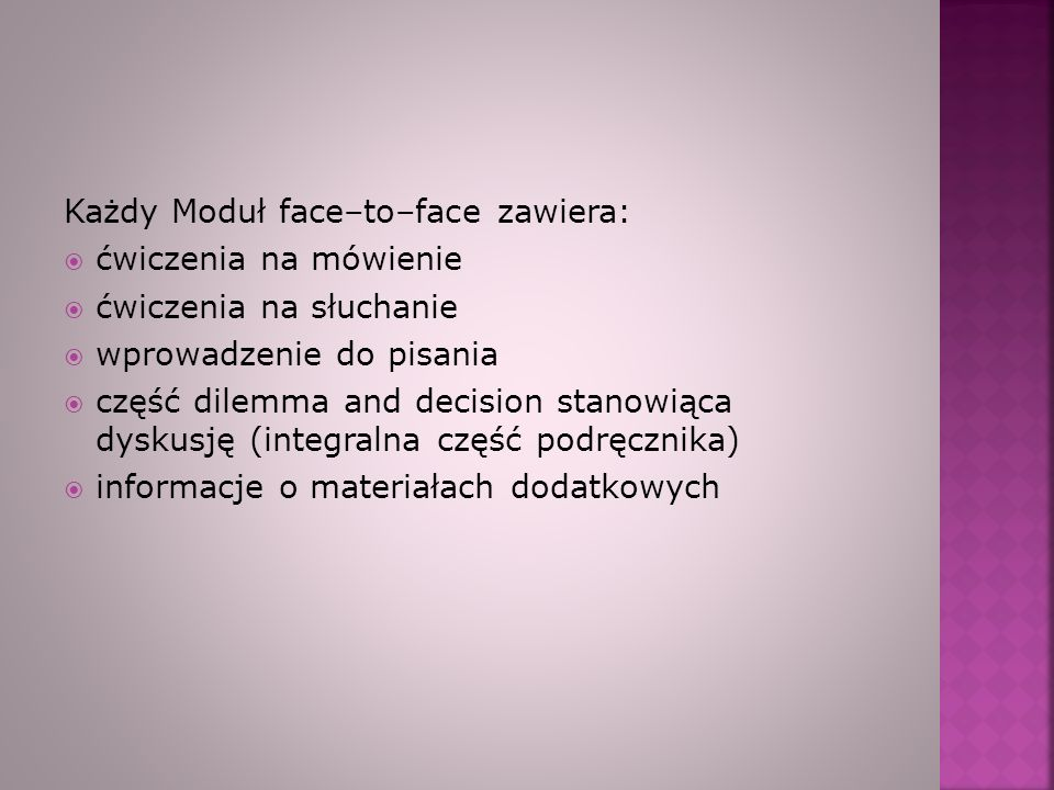 Każdy Moduł face–to–face zawiera: