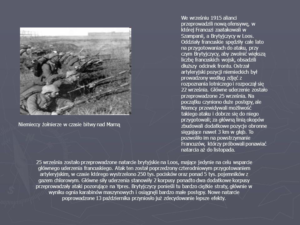 We wrześniu 1915 alianci przeprowadzili nową ofensywę, w której Francuzi zaatakowali w Szampanii, a Brytyjczycy w Loos. Oddziały francuskie spędziły całe lato na przygotowaniach do ataku, przy czym Brytyjczycy, aby zwolnić większą liczbę francuskich wojsk, obsadzili dłuższy odcinek frontu. Ostrzał artyleryjski pozycji niemieckich był prowadzony według zdjęć z rozpoznania lotniczego i rozpoczął się 22 września. Główne uderzenie zostało przeprowadzone 25 września. Na początku czyniono duże postępy, ale Niemcy przewidywali możliwość takiego ataku i dobrze się do niego przygotowali; za główną linią okopów zbudowali dodatkowe pozycje obronne sięgające nawet 3 km w głąb. To pozwoliło im na powstrzymanie Francuzów, którzy próbowali ponawiać natarcia aż do listopada.