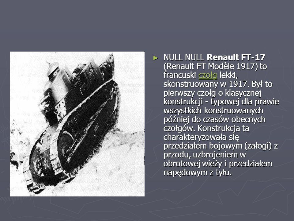 NULL NULL Renault FT-17 (Renault FT Modèle 1917) to francuski czołg lekki, skonstruowany w 1917.