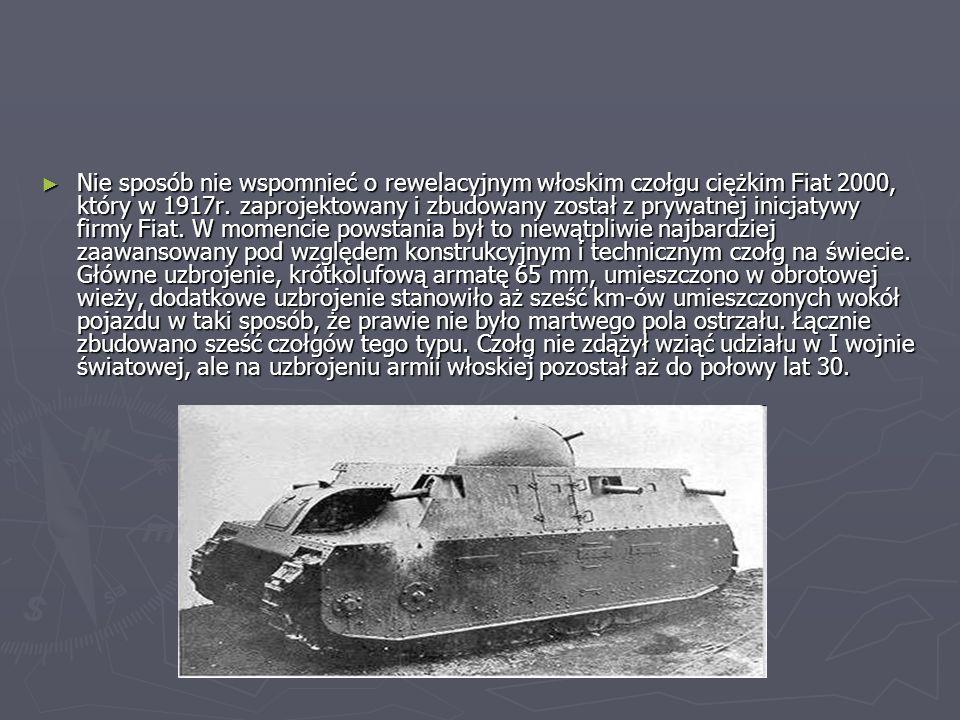 Nie sposób nie wspomnieć o rewelacyjnym włoskim czołgu ciężkim Fiat 2000, który w 1917r.