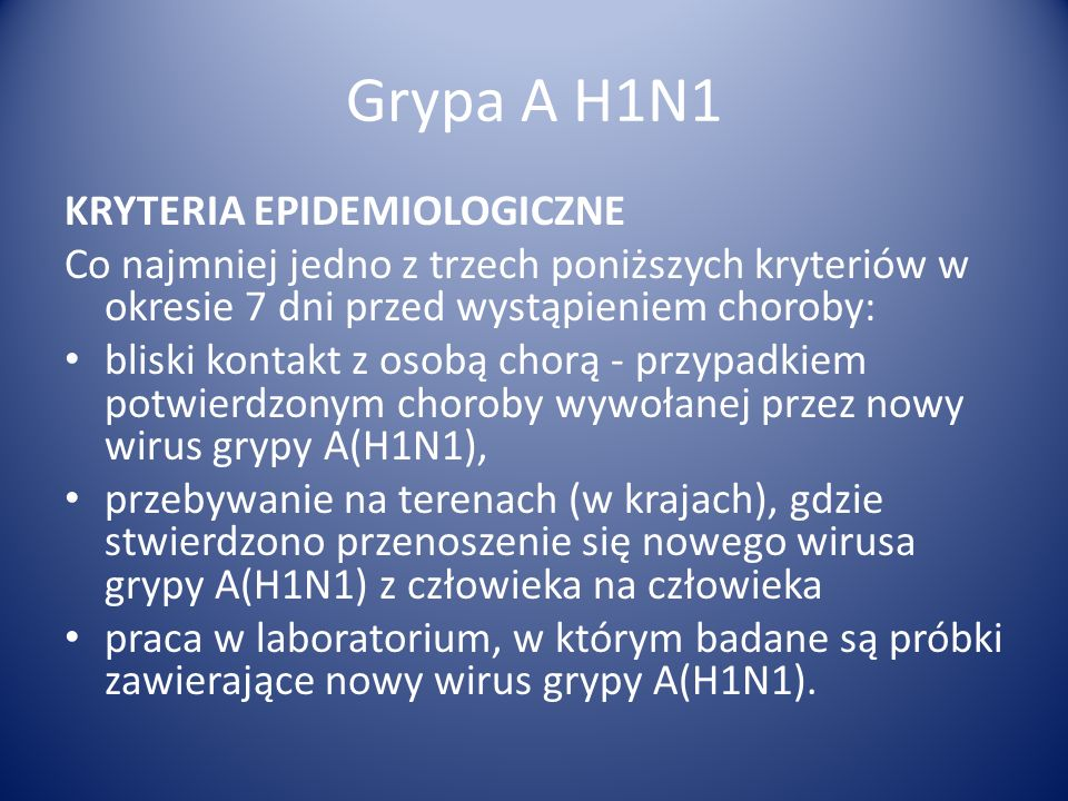 Grypa A H1N1 KRYTERIA EPIDEMIOLOGICZNE
