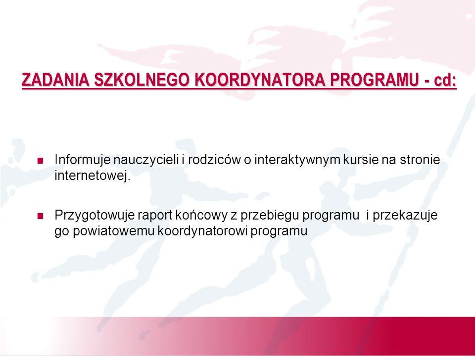 ZADANIA SZKOLNEGO KOORDYNATORA PROGRAMU - cd: