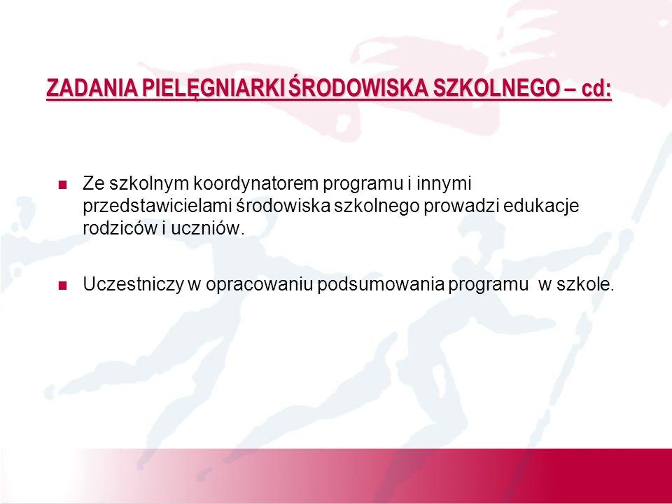 ZADANIA PIELĘGNIARKI ŚRODOWISKA SZKOLNEGO – cd: