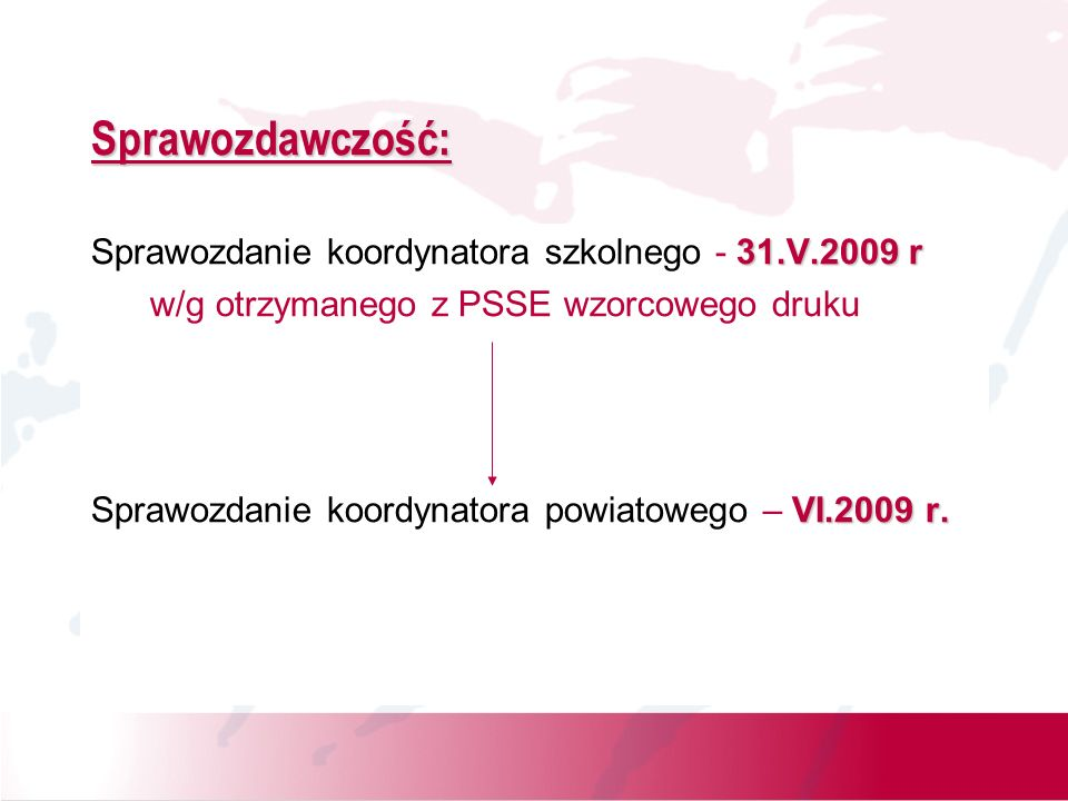 Sprawozdawczość: Sprawozdanie koordynatora szkolnego - 31.V.2009 r