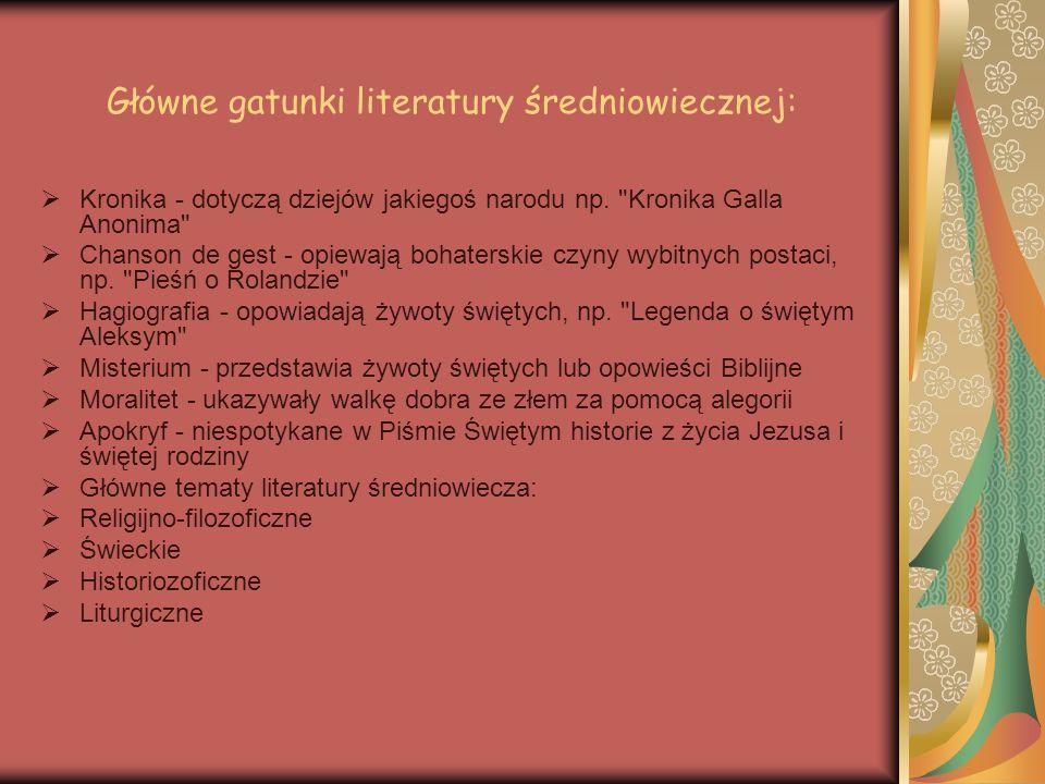 Główne gatunki literatury średniowiecznej: