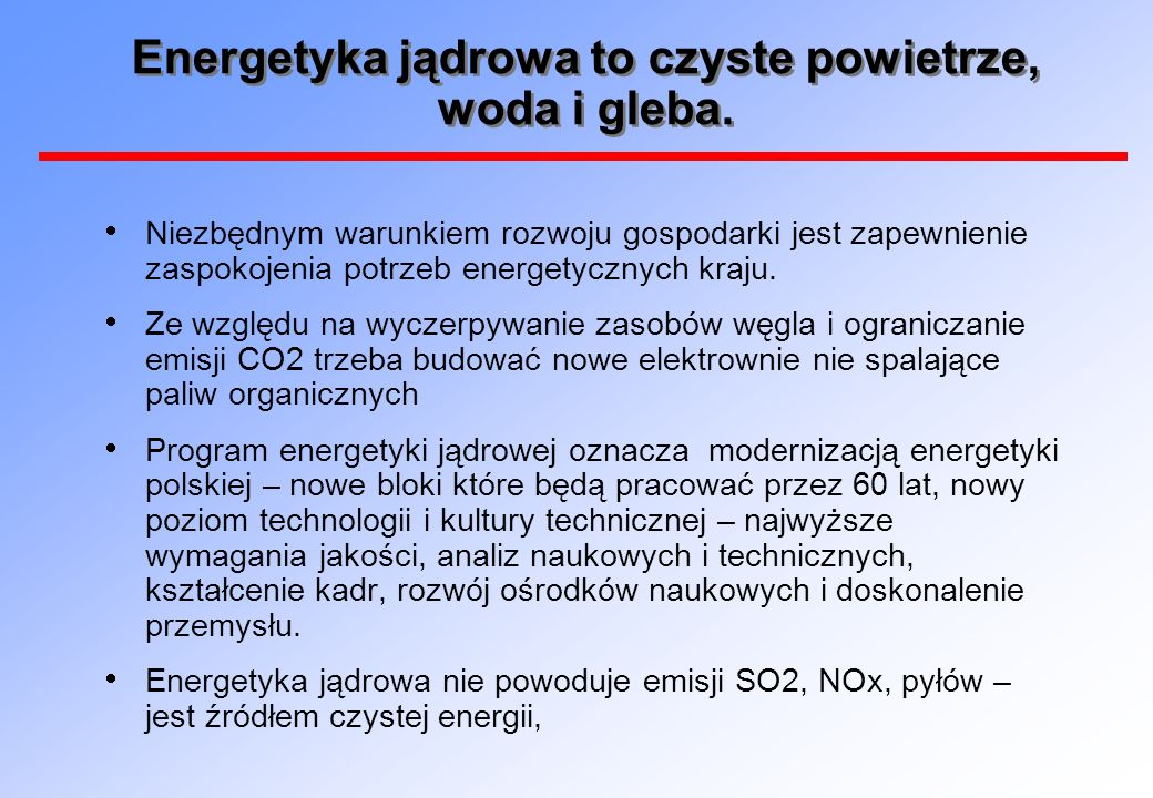 Energetyka jądrowa to czyste powietrze, woda i gleba.