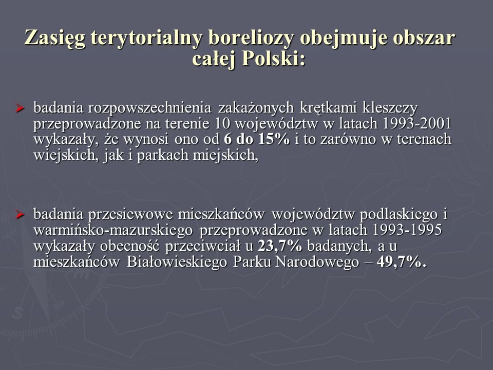 Zasięg terytorialny boreliozy obejmuje obszar całej Polski: