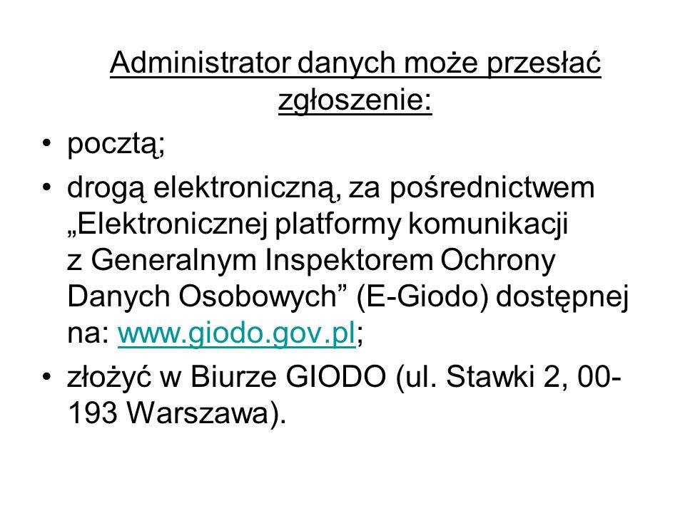 Administrator danych może przesłać zgłoszenie: