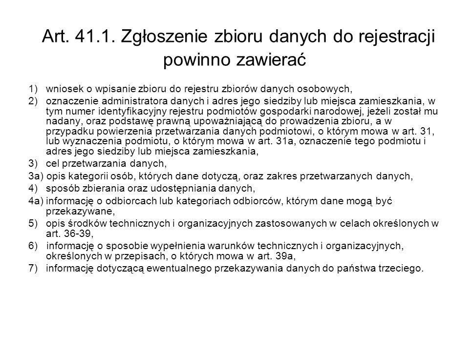 Art. 41.1. Zgłoszenie zbioru danych do rejestracji powinno zawierać
