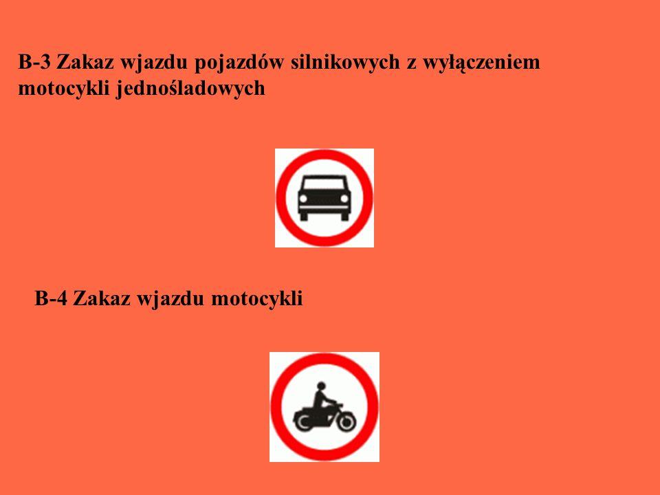 B-3 Zakaz wjazdu pojazdów silnikowych z wyłączeniem motocykli jednośladowych