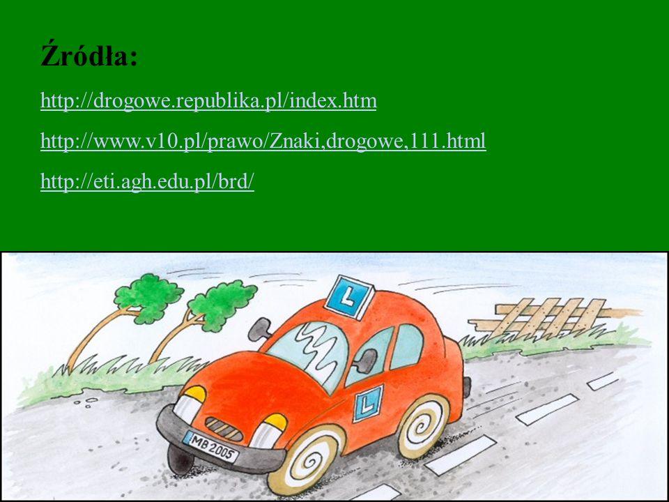 Źródła: http://drogowe.republika.pl/index.htm