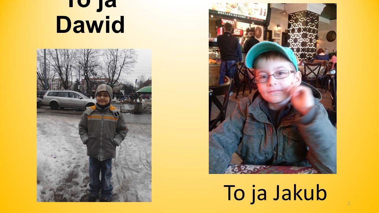 To ja Dawid To ja Jakub