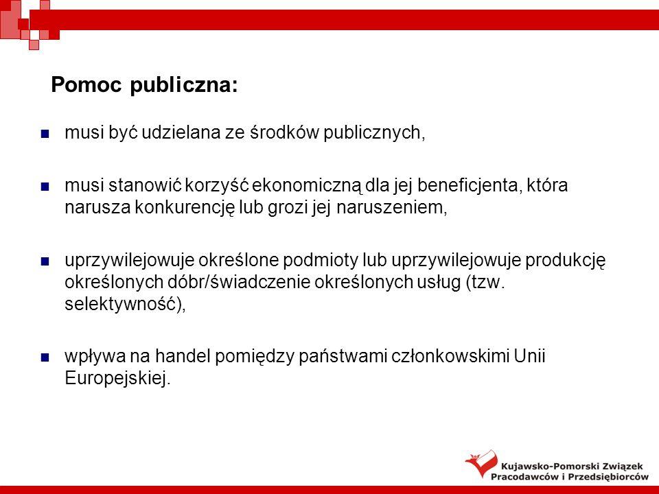 Pomoc publiczna: musi być udzielana ze środków publicznych,