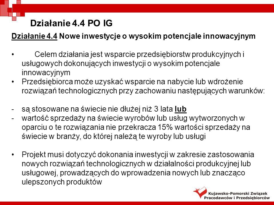 Działanie 4.4 PO IG Działanie 4.4 Nowe inwestycje o wysokim potencjale innowacyjnym.